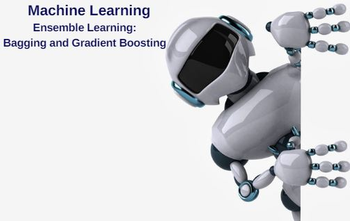 Ensemble Learning: Bagging and Gradient Boosting - From The